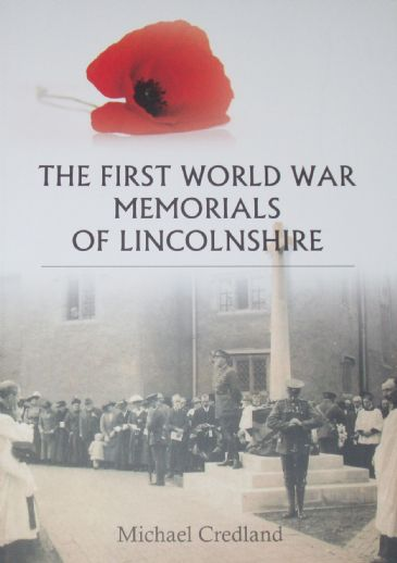 The First World War Memorials of Lincolnshire, by Michael Credland